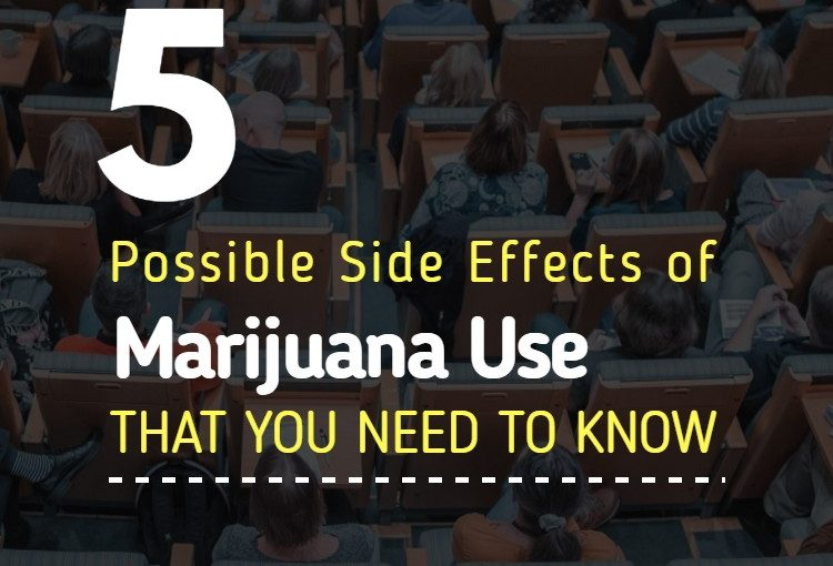Five Possible Side Effects of Marijuana Use