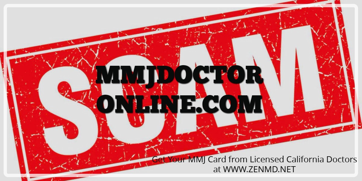 MmjDoctorOnline Scam! Get your card at ZenMd.Net